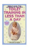 Toilet Training in Less Than a Day 1st 1989 9780671693800 Front Cover
