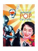 Encyclopedia Japanese Pop Culture 1997 9780834803800 Front Cover