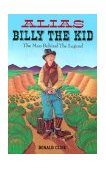 Alias Billy the Kid, the Man Behind the Legend Another View 1986 9780865340800 Front Cover