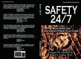 Safety 24/7 : Building an Incident Free Culture 2006 9780977830800 Front Cover