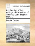 Collection of the Writings of the Author of the True-Born English-Man 2010 9781170524800 Front Cover
