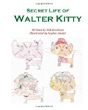 Secret Life of Walter Kitty 2012 9781478390800 Front Cover