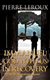 Immanuel(God with Us)in Recovery 2011 9781613793800 Front Cover