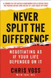 Never Split the Difference Negotiating As If Your Life Depended on It 2016 9780062407801 Front Cover