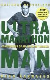 Ultramarathon Man Confessions of an All-Night Runner 1st 2006 9781585424801 Front Cover