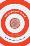 Neuromarketing Understanding the Buy Button in Your Customer's Brain 1st 2007 9780785226802 Front Cover