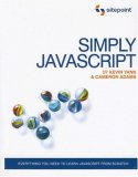 Simply JavaScript 2007 9780980285802 Front Cover