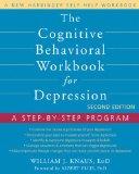 Cognitive Behavioral Workbook for Depression A Step-by-Step Program 2nd 2012 9781608823802 Front Cover