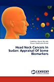 Head Neck Cancers in Sudan Appraisal of Some Biomarkers 2012 9783659311802 Front Cover