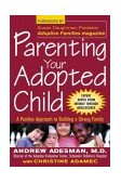 Parenting Your Adopted Child A Positive Approach to Building a Strong Family 2004 9780071409803 Front Cover