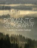 Romantic Geography In Search of the Sublime Landscape 2014 9780299296803 Front Cover
