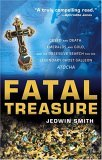 Fatal Treasure Greed and Death, Emeralds and Gold, and the Obsessive Search for the Legendary Ghost Galleon Atocha 2005 9780471696803 Front Cover