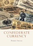 Confederate Currency 2012 9780747810803 Front Cover