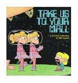 Take Us to Your Mall 1995 9780836217803 Front Cover