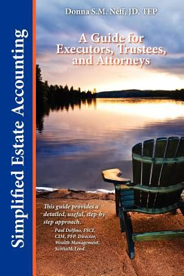 Simplified Estate Accounting a Guide for Executors, Trustees, and Attorneys Jun  9780986921803 Front Cover