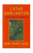 Catho Darlington Lessons Learned in the Space Age 2001 9781401030803 Front Cover