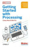 Getting Started with Processing 1st 2010 9781449379803 Front Cover