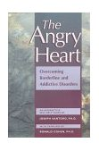 Angry Heart Overcoming Borderline and Addictive Disorders 1997 9781572240803 Front Cover