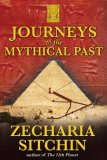 Journeys to the Mythical Past 2007 9781591430803 Front Cover