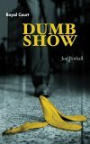 Dumb Show 2004 9780413774804 Front Cover