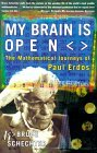 My Brain Is Open The Mathematical Journeys of Paul Erdos 2000 9780684859804 Front Cover