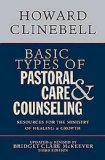 Basic Types of Pastoral Care and Counseling Resources for the Ministry of Healing and Growth, 3rd Edition 3rd 2011 9780687663804 Front Cover