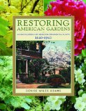 Restoring American Gardens An Encyclopedia of Heirloom Ornamental Plants, 1640-1940 2009 9781604690804 Front Cover