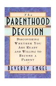 Parenthood Decision Discovering Whether You Are Ready and Willing to Become a Parent 1998 9780385489805 Front Cover