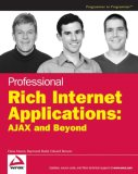 Professional Rich Internet Applications AJAX and Beyond 1st 2007 9780470082805 Front Cover