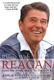 Riding with Reagan From the White House to the Ranch 2006 9780806526805 Front Cover
