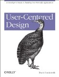 User-Centered Design A Developer's Guide to Building User-Friendly Applications 2013 9781449359805 Front Cover