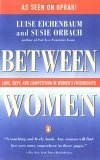 Between Women Love, Envy and Competition in Women's Friendships 1989 9780140089806 Front Cover