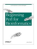Beginning Perl for Bioinformatics An Introduction to Perl for Biologists 1st 2001 9780596000806 Front Cover