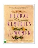 Herbal Remedies for Women Discover Nature's Wonderful Secrets Just for Women 1997 9780761509806 Front Cover
