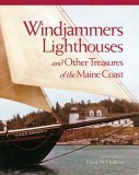 Windjammers, Lighthouses And Other Treasures of the Maine Coast 2005 9780892726806 Front Cover