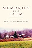 Memories of a Farm 2013 9781483912806 Front Cover