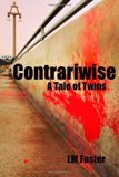 Contrariwise A Tale of Twins 2014 9780615944807 Front Cover