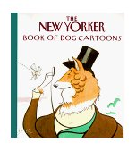 New Yorker Book of Dog Cartoons 1992 9780679416807 Front Cover