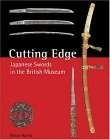 Cutting Edge Japanese Swords in the British Museum 2005 9780804836807 Front Cover