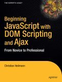 Beginning Javascript with Dom Scripting and Ajax The Ultimate Guide to Modern JavaScript Development! 1st 2007 9781590596807 Front Cover