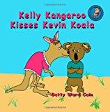 Kelly Kangaroo Kisses Kevin Koala 2012 9781480133808 Front Cover