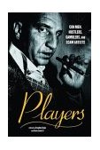Players Con Men, Hustlers, Gamblers, and Scam Artists 2002 9781560253808 Front Cover