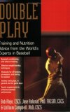 Double Play Training and Nutrition Advice from the World's Experts in Baseball 2008 9781591201809 Front Cover