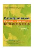 Conquering Panic and Anxiety Disorders Success Stories, Strategies, and Other Good News 2002 9780897933810 Front Cover