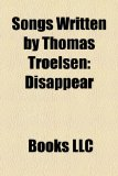 Songs Written by Thomas Troelsen : Disappear 2010 9781156226810 Front Cover