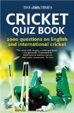 Times Cricket Quiz Book 2000 Questions on English and International Cricket 2011 9780007270811 Front Cover