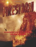 Firestorm The Homeowner's Guide to Surviving Wildfires 2011 9781467949811 Front Cover