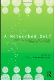 Networked Self Identity, Community, and Culture on Social Network Sites 2010 9780415801812 Front Cover