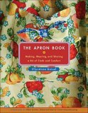 Apron Book Making, Wearing, and Sharing a Bit of Cloth and Comfort 2006 9780740761812 Front Cover