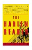 Harlem Reader A Celebration of New York's Most Famous Neighborhood, from the Renaissance Years to the 21st Century 1st 2003 9781400046812 Front Cover